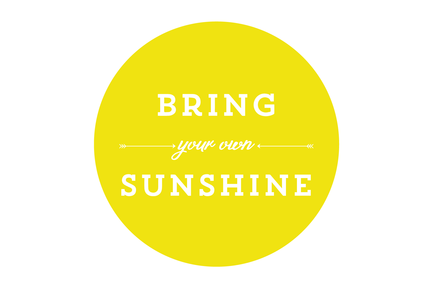 how to create your own sunshine again
